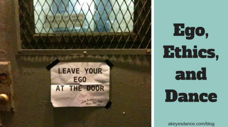 Ego, Ethics, and Dance blog post by Abigail Keyes
