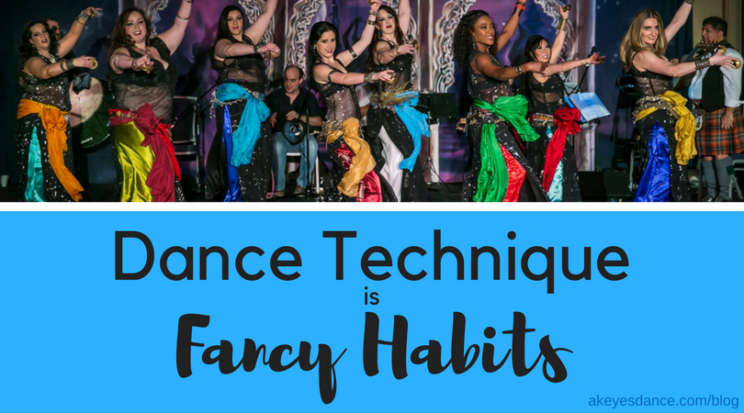 Good dance technique is fancy habits blog post by Abigail Keyes