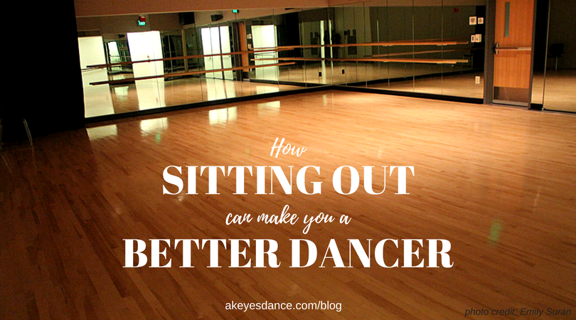 Sitting out can make you a better dancer blog post by Abigail Keyes