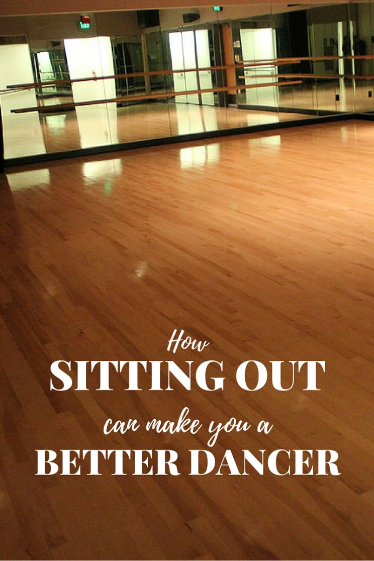 How sitting out can make you a better dancer.