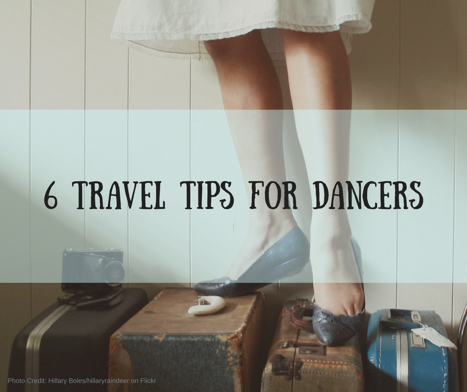 Traveling While Dancing: 6 Tips for Moving Bodies