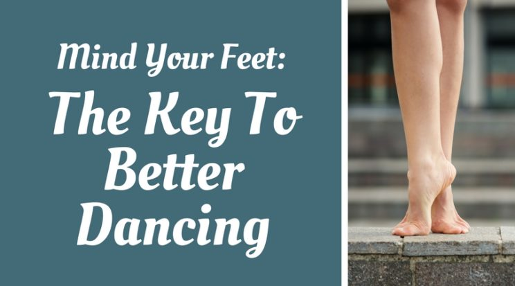 Better dancing through your feet