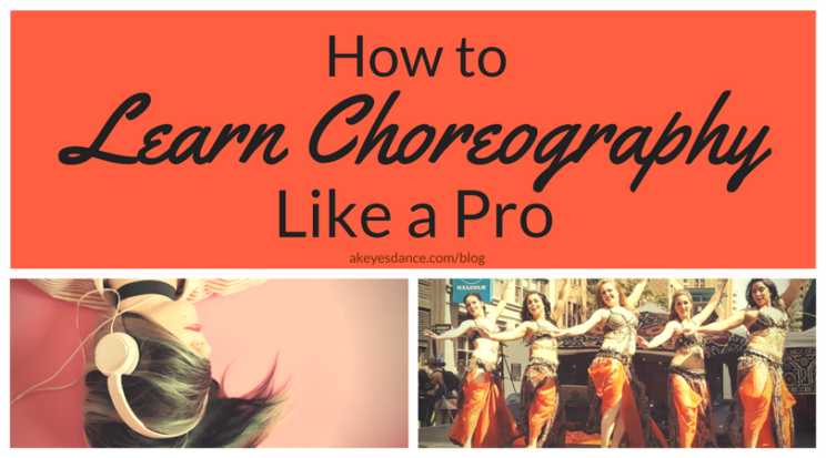 How to Learn Choreography Like a Pro