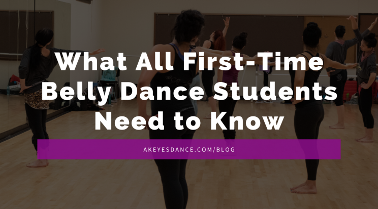 What all first time adult belly dance students need to know - blog post